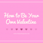 Being Your Own Valentine